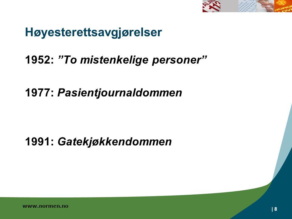 www.normen.no | 8 Høyesterettsavgjørelser 1952: To mistenkelige personer 1977: Pasientjournaldommen 1991: Gatekjøkkendommen