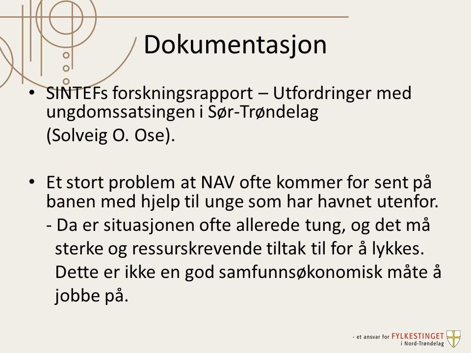 Dokumentasjon SINTEFs forskningsrapport – Utfordringer med ungdomssatsingen i Sør-Trøndelag (Solveig O. Ose). Et stort problem at NAV ofte kommer for