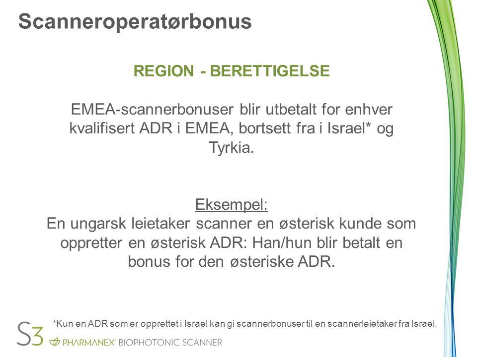 Scanneroperatørbonus REGION - BERETTIGELSE EMEA-scannerbonuser blir utbetalt for enhver kvalifisert ADR i EMEA, bortsett fra i Israel* og Tyrkia.