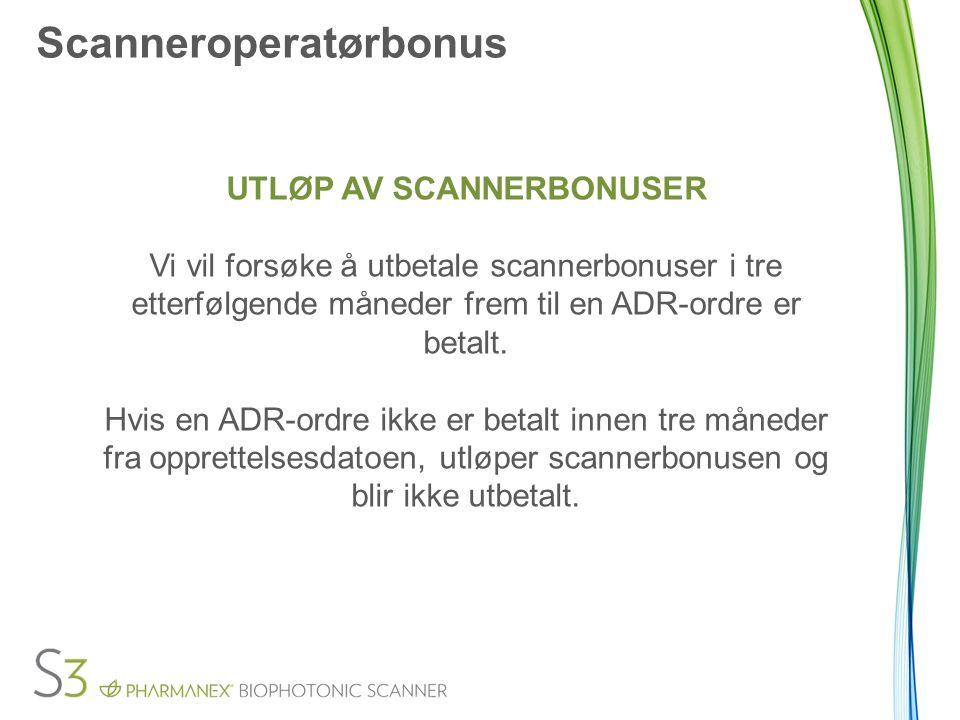 Scanneroperatørbonus UTLØP AV SCANNERBONUSER Vi vil forsøke å utbetale scannerbonuser i tre etterfølgende måneder frem til en ADR-ordre er betalt.