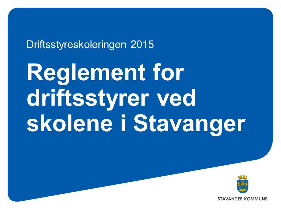 Reglement for driftsstyrer ved skolene i Stavanger Driftsstyreskoleringen 2015