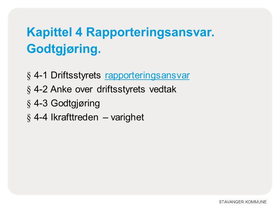 STAVANGER KOMMUNE Kapittel 4 Rapporteringsansvar. Godtgjøring.