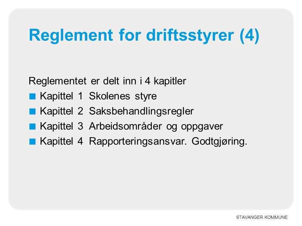 STAVANGER KOMMUNE Kapittel 1Skolenes styre § 1-1Virkeområde og lovgrunnlag § 1-2Driftsstyrenes plasseringDriftsstyrenes plassering § 1-3Driftsstyrenes sammensetning § 1-4Oppnevning av styremedlemmer.