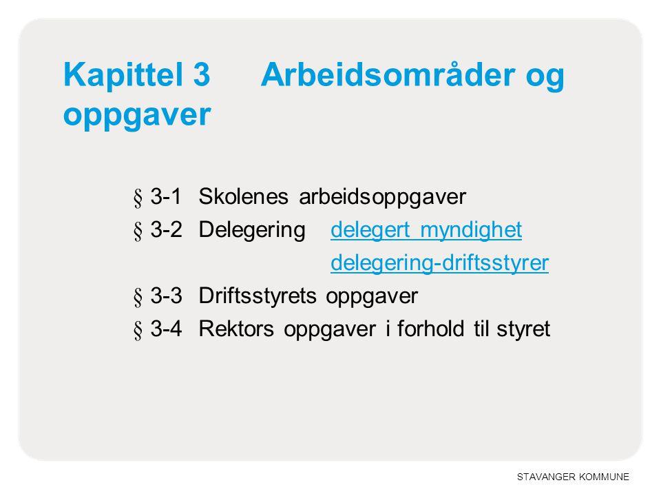STAVANGER KOMMUNE Kapittel 4 Rapporteringsansvar.Godtgjøring.