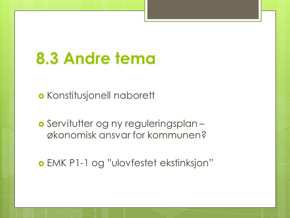8.3 Andre tema  Konstitusjonell naborett  Servitutter og ny reguleringsplan – økonomisk ansvar for kommunen.