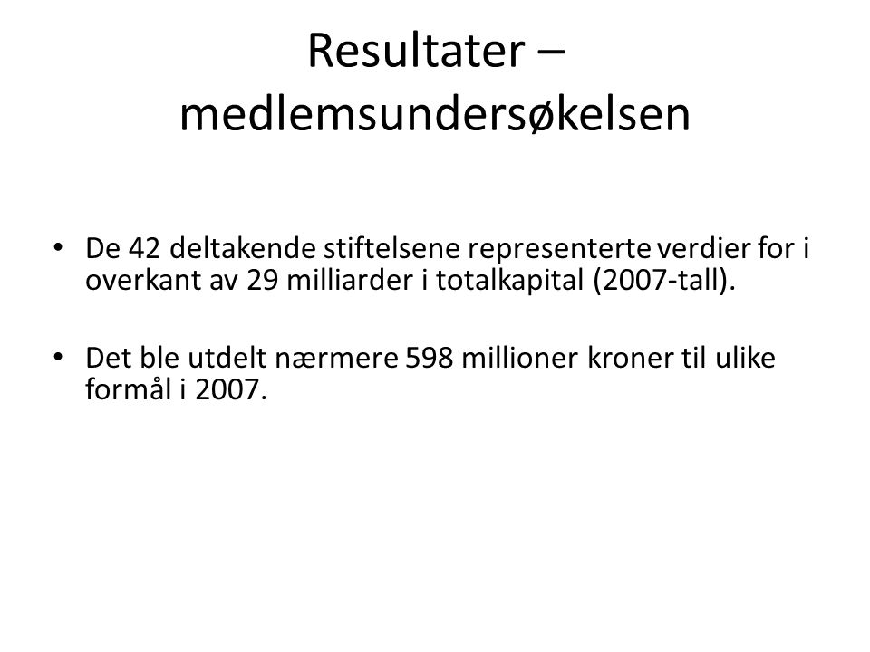 De 42 deltakende stiftelsene representerte verdier for i overkant av 29 milliarder i totalkapital (2007-tall).