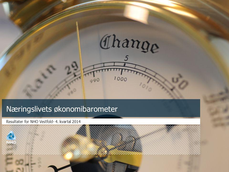 Næringslivets økonomibarometer Resultater for NHO Vestfold- 4. kvartal 2014