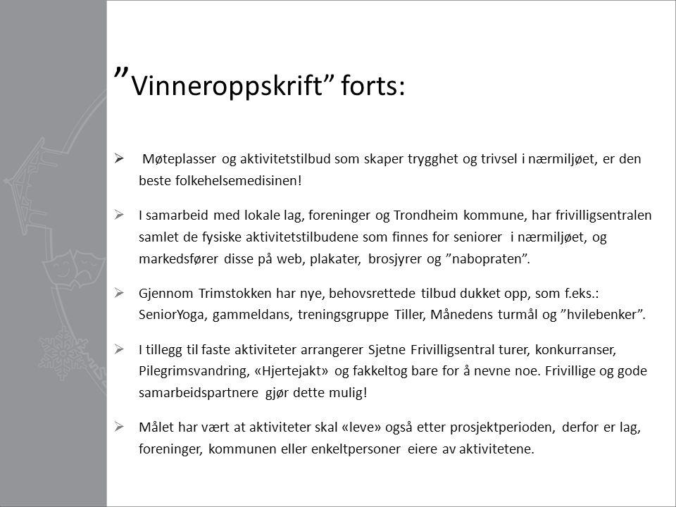 """"""" Vinneroppskrift"""" forts:  Møteplasser og aktivitetstilbud som skaper trygghet og trivsel i nærmiljøet, er den beste folkehelsemedisinen!  I samarbe"""