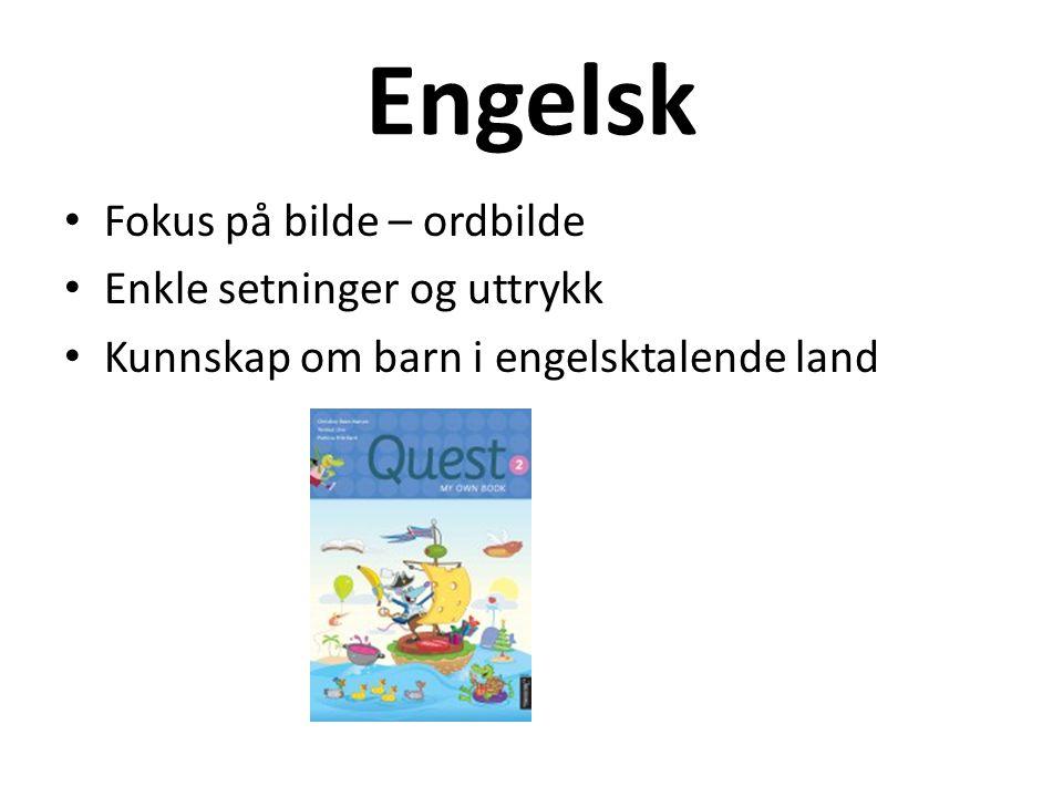 Engelsk Fokus på bilde – ordbilde Enkle setninger og uttrykk Kunnskap om barn i engelsktalende land