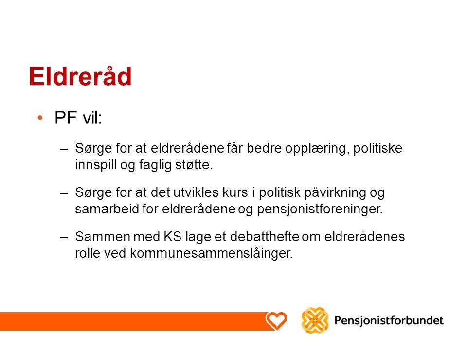 Eldreråd PF vil: –Sørge for at eldrerådene får bedre opplæring, politiske innspill og faglig støtte. –Sørge for at det utvikles kurs i politisk påvirk