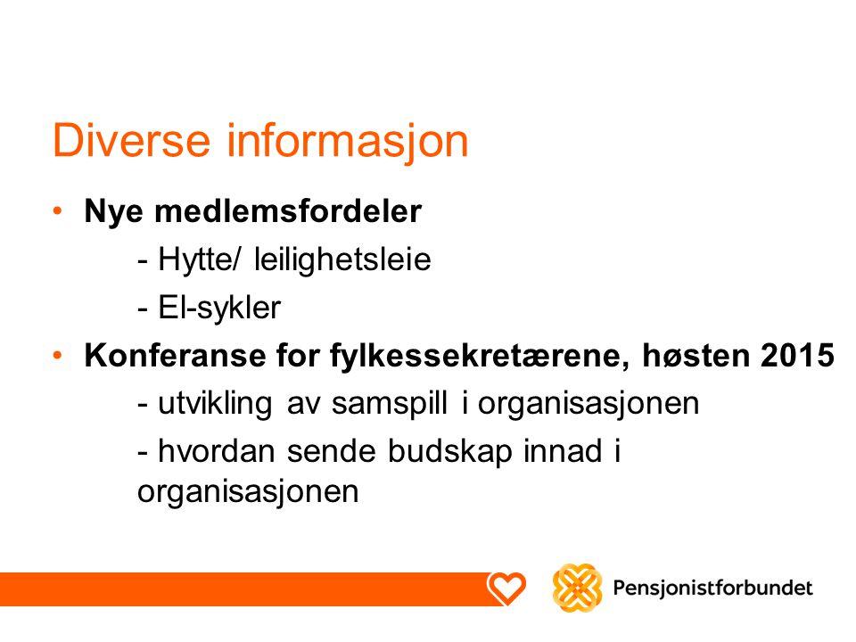 Diverse informasjon Nye medlemsfordeler - Hytte/ leilighetsleie - El-sykler Konferanse for fylkessekretærene, høsten 2015 - utvikling av samspill i or