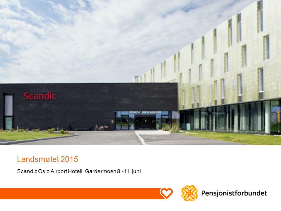 Landsmøtet 2015 Scandic Oslo Airport Hotell, Gardermoen 8.-11. juni