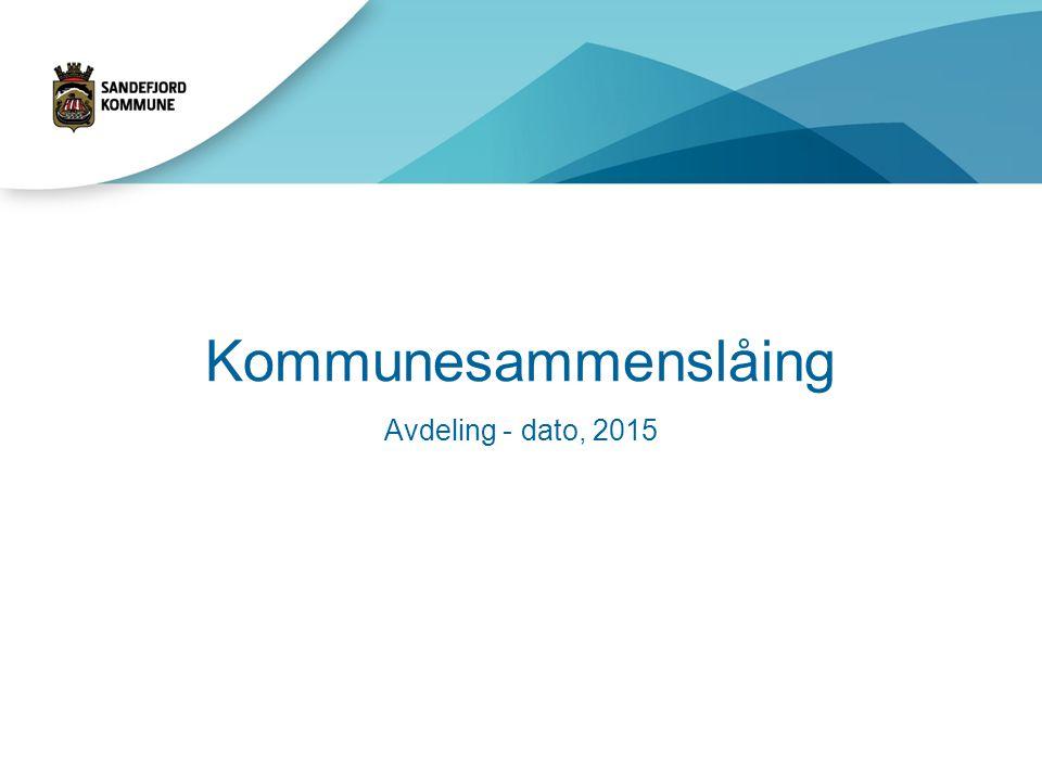 Kommunesammenslåing Avdeling - dato, 2015