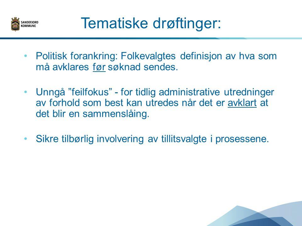 Tematiske drøftinger: Politisk forankring: Folkevalgtes definisjon av hva som må avklares før søknad sendes.