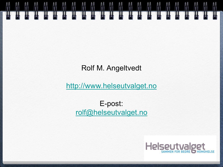 Rolf M. Angeltvedt http://www.helseutvalget.no E-post: rolf@helseutvalget.no rolf@helseutvalget.no