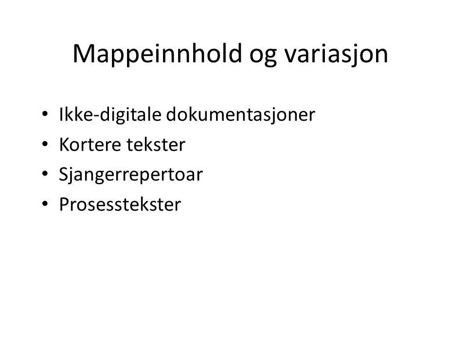 Mappeinnhold og variasjon Ikke-digitale dokumentasjoner Kortere tekster Sjangerrepertoar Prosesstekster