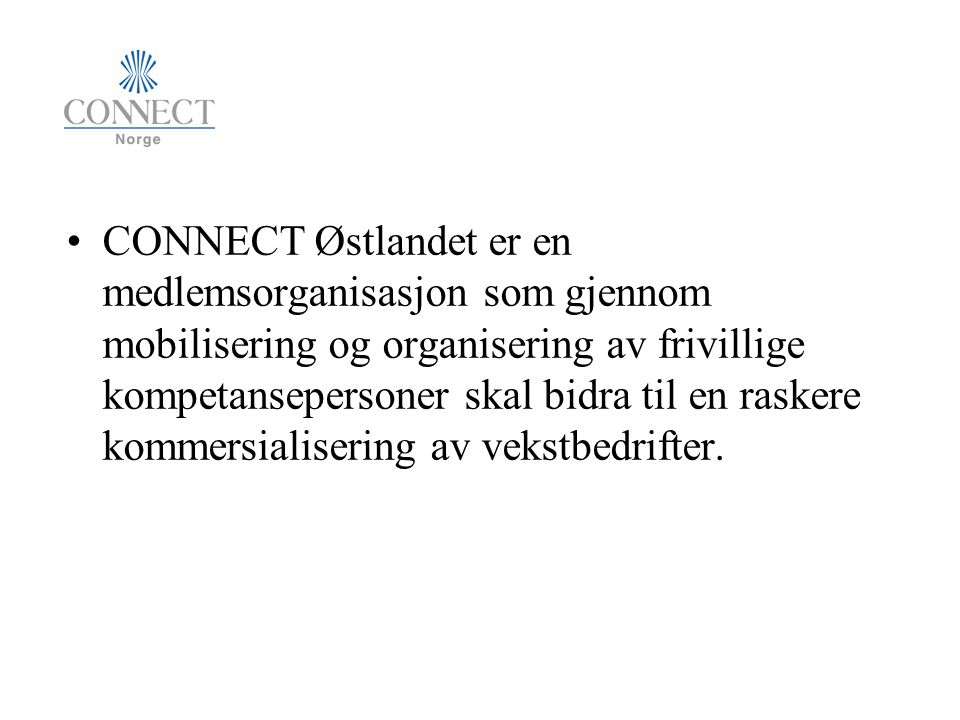 CONNECT Østlandet er en medlemsorganisasjon som gjennom mobilisering og organisering av frivillige kompetansepersoner skal bidra til en raskere kommer