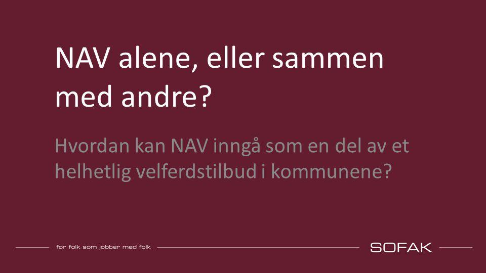NAV alene, eller sammen med andre.