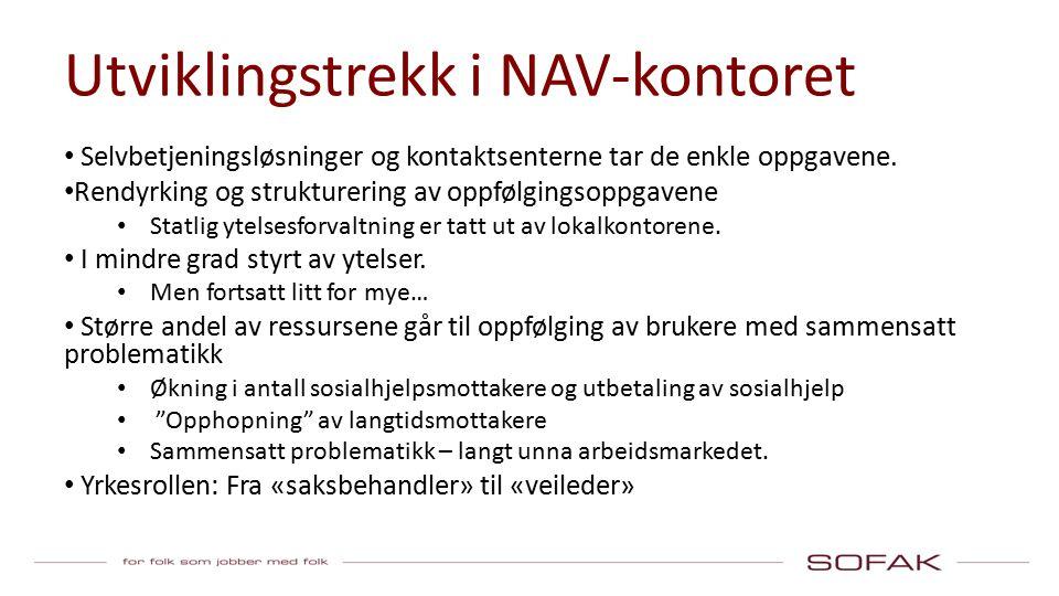 Hvorfor må NAV samarbeide? Ingen av NAV sine brukere har økonomiske problemer….