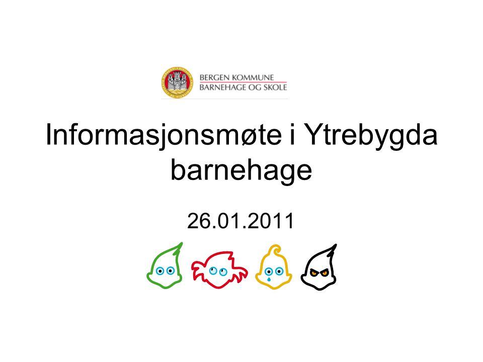 Informasjonsmøte i Ytrebygda barnehage 26.01.2011