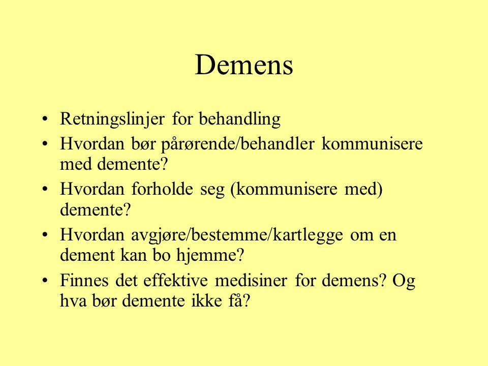 Demens Retningslinjer for behandling Hvordan bør pårørende/behandler kommunisere med demente.