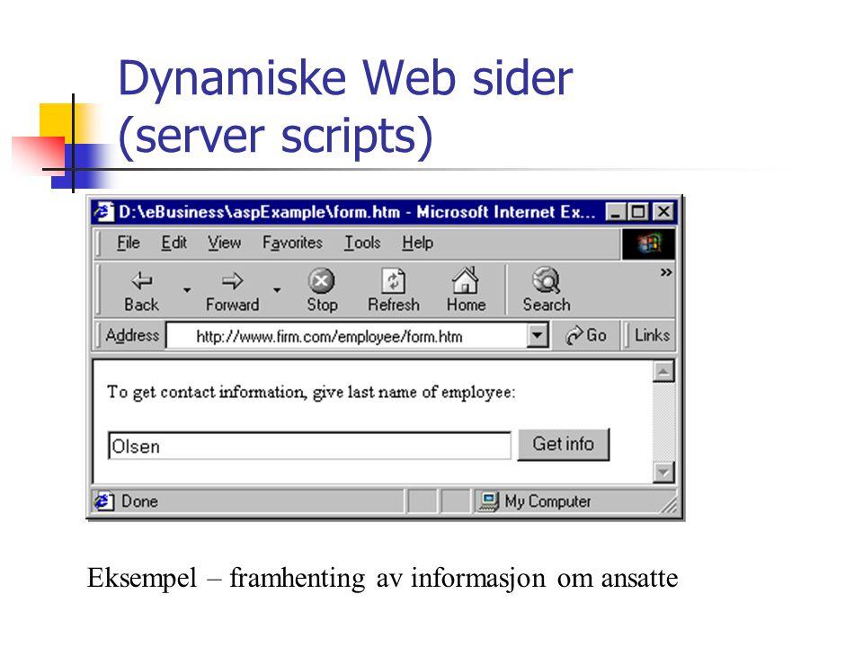 Dynamiske Web sider (server scripts) Eksempel – framhenting av informasjon om ansatte
