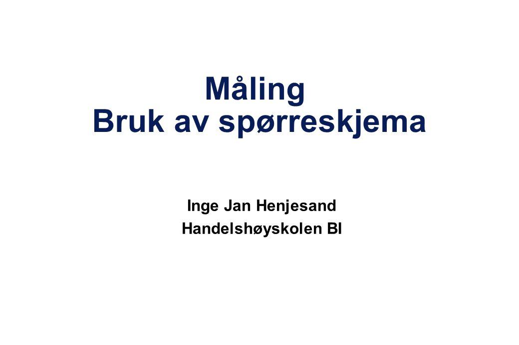 Måling Bruk av spørreskjema Inge Jan Henjesand Handelshøyskolen BI
