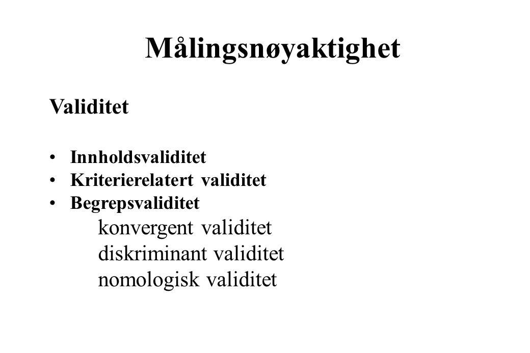 Reliabilitet Stabilitet test - retest Homogenitet alternative former intern sammenligning/samvariasjon split-half Chronbach`s alpha Målingsnøyaktighet