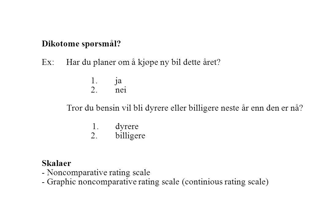 """Trinn 4:Bestemme responsform på spørsmålene Åpne spørsmål Ex: Hvor gammel er du? Har du planer om å, kjøpe ny bil i år? Hvorfor kjøpte du et """"Phillips"""