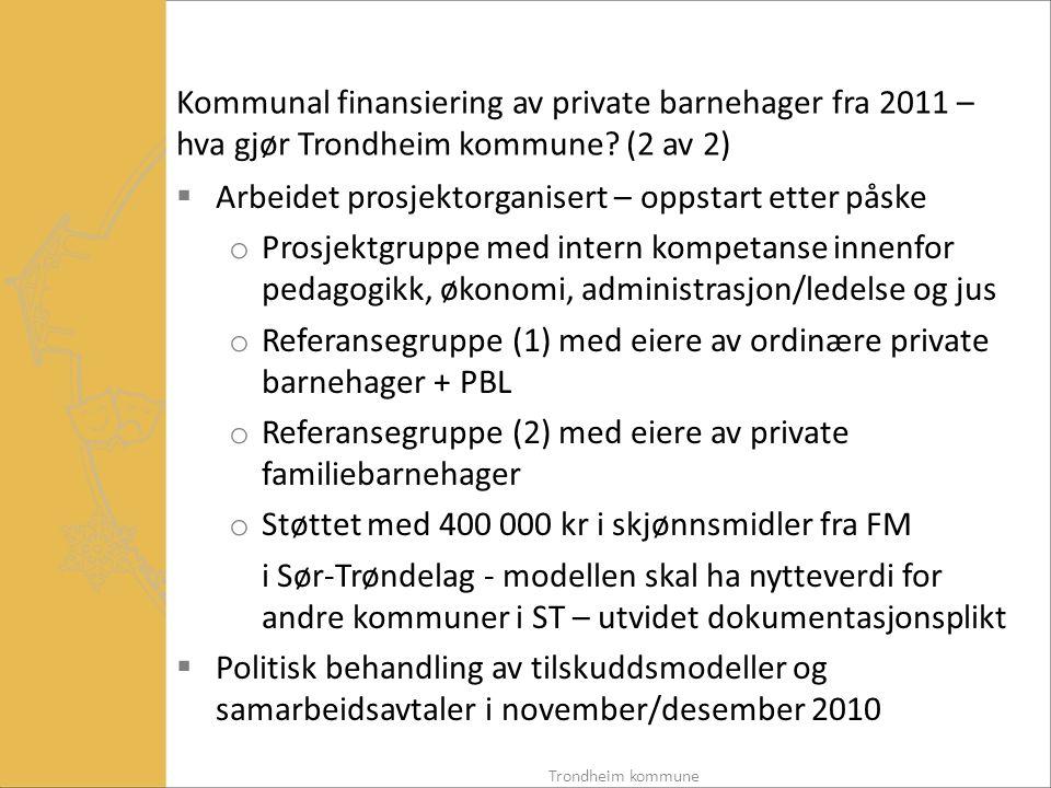 Kommunal finansiering av private barnehager fra 2011 – hva gjør Trondheim kommune.