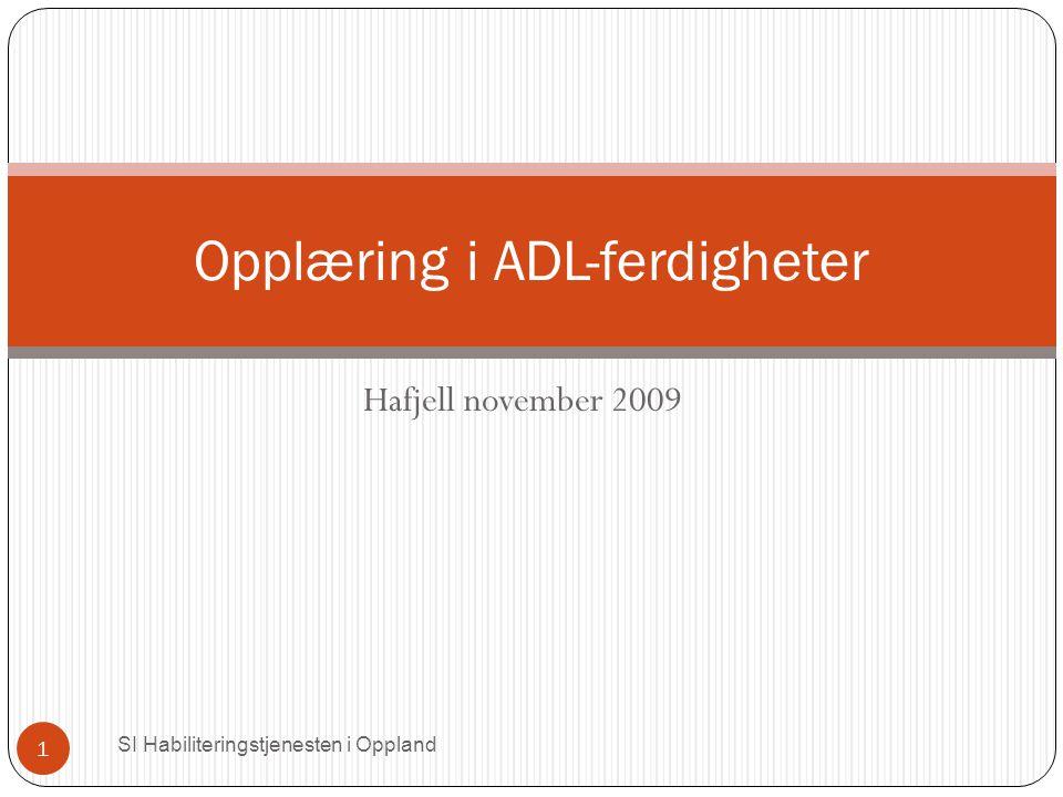 Innhold SI Habiliteringstjenesten i Oppland 2 ADL Kartlegging Målvalg Metodikk Positiv forsterkning Strukturering Handlingskjeder Regelstyring Shaping Prompt / prompt fading Praktiske øvelser