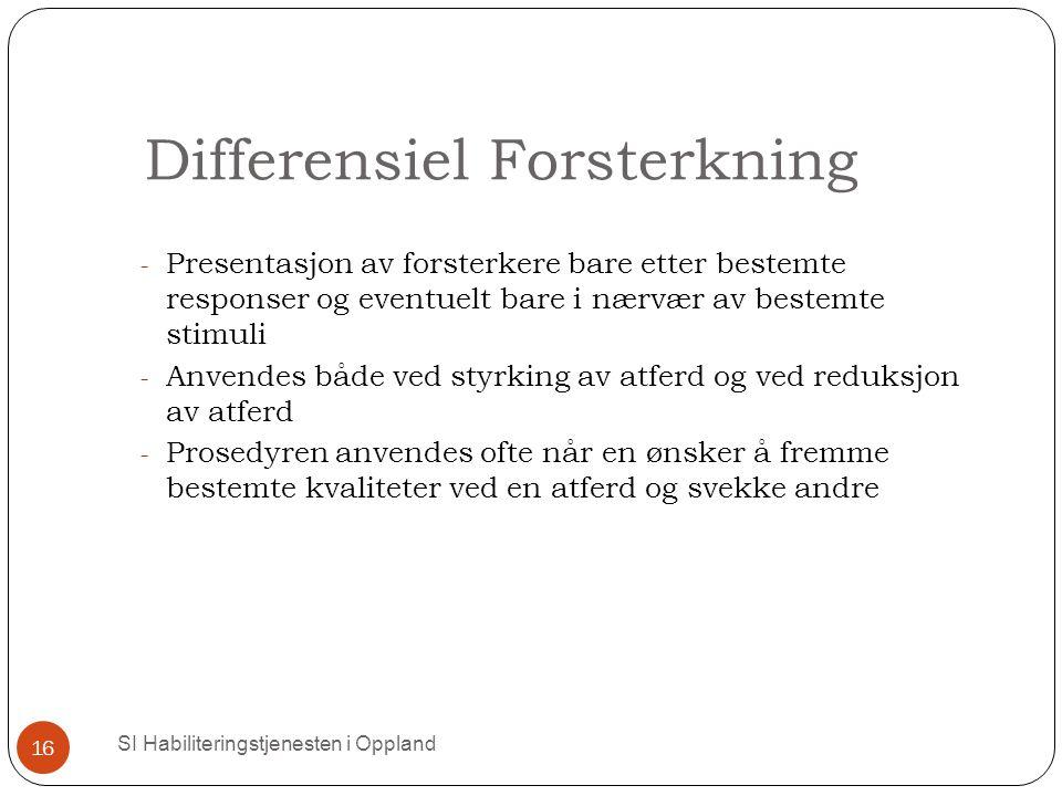 Differensiel Forsterkning SI Habiliteringstjenesten i Oppland 16 - Presentasjon av forsterkere bare etter bestemte responser og eventuelt bare i nærvæ