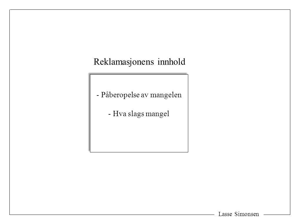 Lasse Simonsen - Påberopelse av mangelen - Hva slags mangel - Påberopelse av mangelen - Hva slags mangel Reklamasjonens innhold