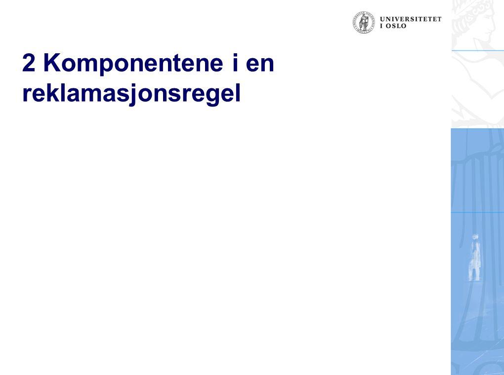 2 Komponentene i en reklamasjonsregel