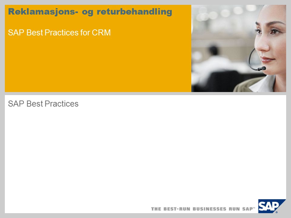 Reklamasjons- og returbehandling SAP Best Practices for CRM SAP Best Practices