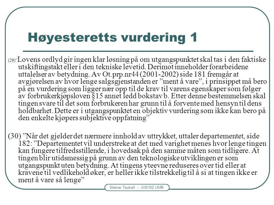 """Steinar Taubøll - JUS102 UMB Høyesteretts vurdering 1 (29)"""" Lovens ordlyd gir ingen klar løsning på om utgangspunktet skal tas i den faktiske utskifti"""