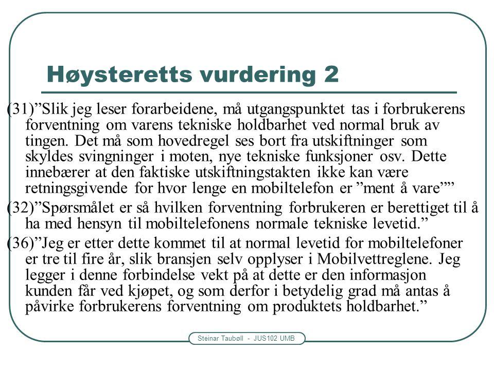 """Steinar Taubøll - JUS102 UMB Høysteretts vurdering 2 (31)""""Slik jeg leser forarbeidene, må utgangspunktet tas i forbrukerens forventning om varens tekn"""