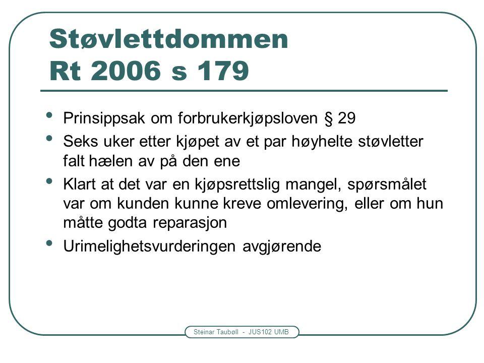 Steinar Taubøll - JUS102 UMB Støvlettdommen Rt 2006 s 179 Prinsippsak om forbrukerkjøpsloven § 29 Seks uker etter kjøpet av et par høyhelte støvletter