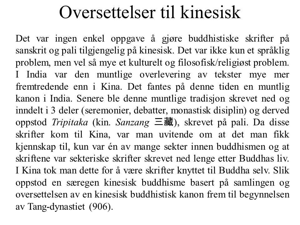 Oversettelser til kinesisk Det var ingen enkel oppgave å gjøre buddhistiske skrifter på sanskrit og pali tilgjengelig på kinesisk. Det var ikke kun et