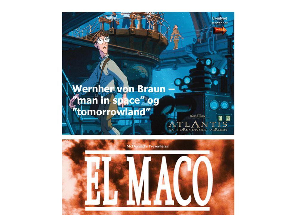 """Wernher von Braun – """"man in space"""" og """"tomorrowland"""""""