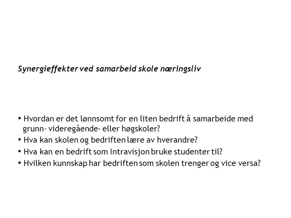 En mindre verden Per Åge Lyså, daglig leder i Intravision group as Synergieffekter ved samarbeid skole næringsliv På hvilken måte skapes økonomisk vek