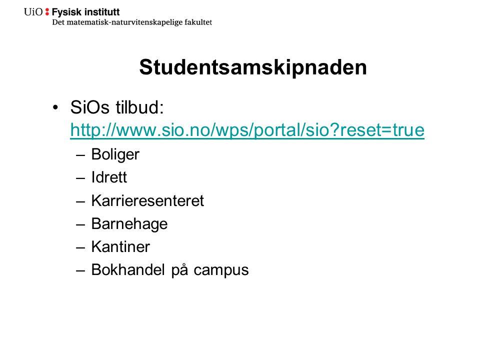 Studentsamskipnaden SiOs tilbud: http://www.sio.no/wps/portal/sio?reset=true http://www.sio.no/wps/portal/sio?reset=true –Boliger –Idrett –Karrieresen
