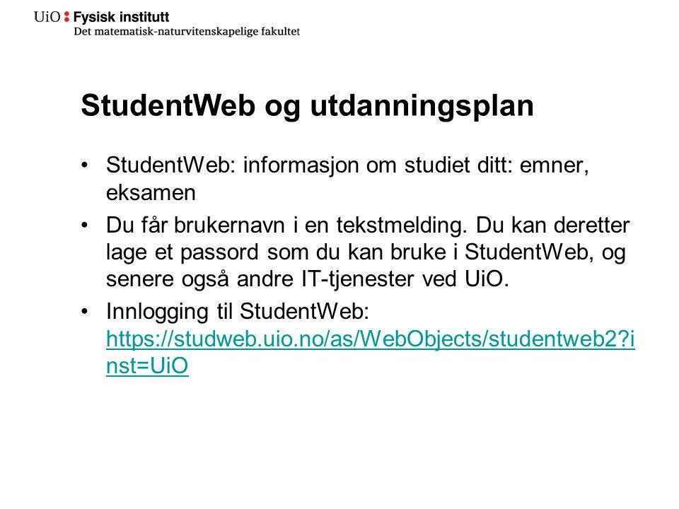 StudentWeb og utdanningsplan StudentWeb: informasjon om studiet ditt: emner, eksamen Du får brukernavn i en tekstmelding. Du kan deretter lage et pass