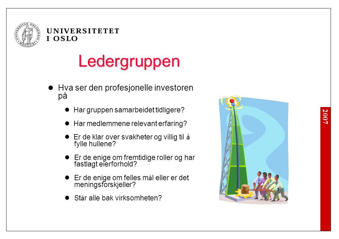 2007 Ledergruppen Hva ser den profesjonelle investoren på Har gruppen samarbeidet tidligere? Har medlemmene relevant erfaring? Er de klar over svakhet