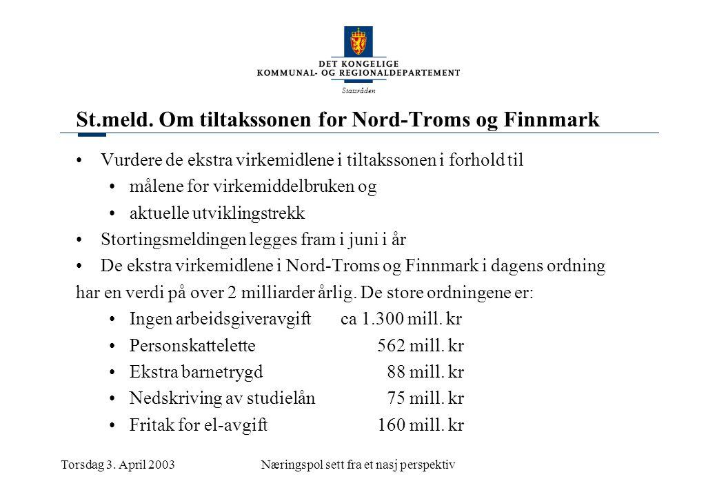 Statsråden Torsdag 3. April 2003Næringspol sett fra et nasj perspektiv St.meld.