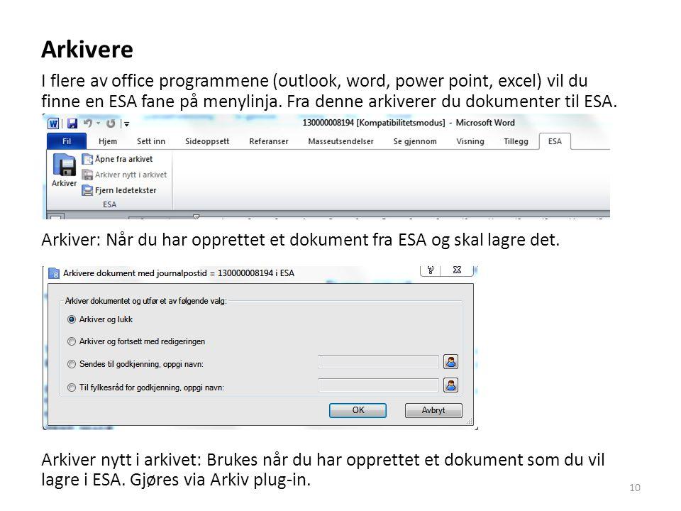 Arkivere I flere av office programmene (outlook, word, power point, excel) vil du finne en ESA fane på menylinja. Fra denne arkiverer du dokumenter ti