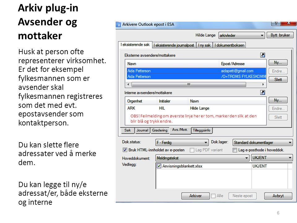 Arkiv plug-in Arkiver Du trenger ikke lenger hake av for e-post hode – det er allerede gjort.