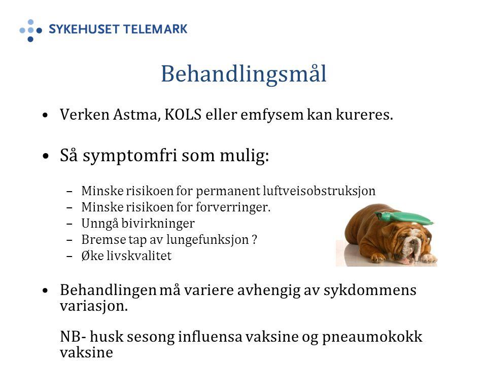 Behandlingsmål Verken Astma, KOLS eller emfysem kan kureres.
