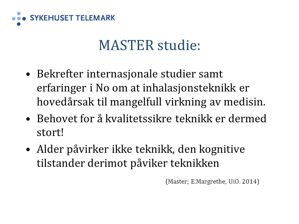MASTER studie: Bekrefter internasjonale studier samt erfaringer i No om at inhalasjonsteknikk er hovedårsak til mangelfull virkning av medisin.