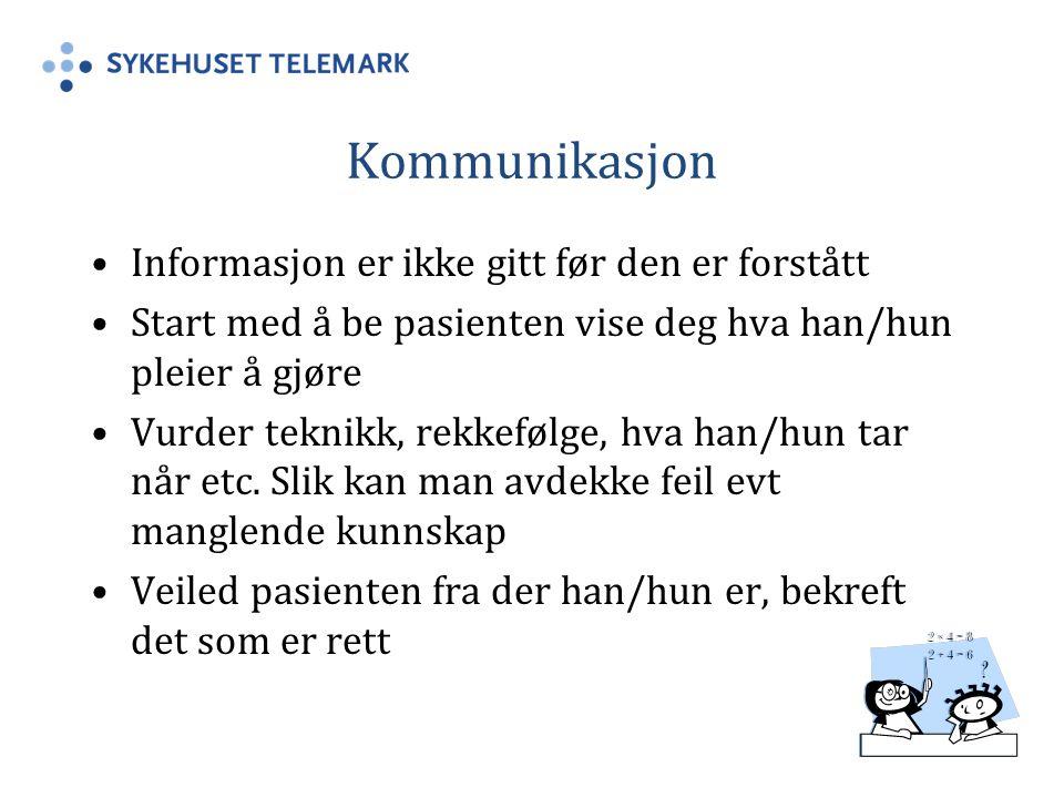 Kommunikasjon Informasjon er ikke gitt før den er forstått Start med å be pasienten vise deg hva han/hun pleier å gjøre Vurder teknikk, rekkefølge, hva han/hun tar når etc.
